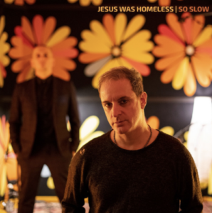 So Slow - Jesus Was Homeless